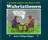 Ohligschläger Jutta, Wahriationen des menschlichen Mit- und Gegeneinanders: Cartoons aus dem Leben