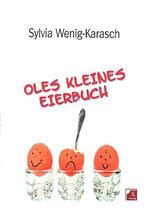 Wenig-Karasch Sylvia, Oles kleines Eierbuch