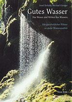 Zerluth Josef / Gienger Michael, Gutes Wasser - Das Wesen und Wirken des Wassers - Ein ganheitlicher Führer zu guter Wasserqualität (antiquarisch)