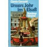 Conzetti Gerda, Unsers Johr im Elsass - Bonjour binand (antiquarisch)