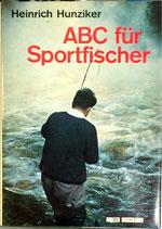 Hunziker Heinrich, ABC für Sportfischer (antiquarisch)