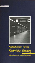 Koglin Michael, Mörderisches Hamburg - 14 Kriminalstories aus der Hansestadt
