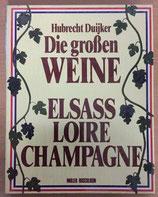 Duijker Hubrecht, Die großen Weine Elsass - Loire - Champagne