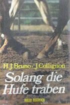 Bruno H. J. / Collignon J., Solang die Hufe traben (antiquarisch)