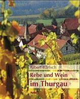 Bärtsch Albert, Rebe und Wein im Thurgau (antiquarisch)