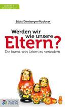 Silvia Dirnberger-Puchner, Werde wir wie unsere Eltern