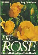 Genders Roy, Die Rose - Ein vollständiges Handbuch (antiquarisch)