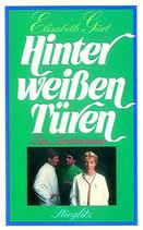 Gürt Elisabeth, Hinter weissen Türen - Arztroman