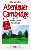 Winkler Wilma, Abenteuer Cambridge - Mit 60 wieder auf der Schulbank