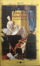 Widl Robert, Joseph II. und Isabella von Parma. Roman einer wundersamen Ehe