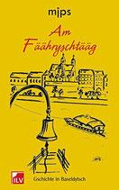 Schwitter Martin (mjps) Am Fäährystääg - Gschichte in Baseldytsch