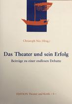 Nix Christoph, Das Theater und sein Erfolg: Beiträge zu einer endlosen Debatte