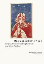 Joelson Harry, Das Ungewohnte Neue: Briefwechsel Ernst Ludwig Kirchner und Georg Reinhart