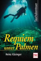 Käsinger Heinz, Requiem unter Palmen