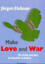 Jürgen Elsässer, Make Love and War