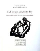 Spörndli Mirjam, Stell dir vor, die glaubt das!: Geschlechterkampf, der Krieg hinter allen andern? (antiquarisch)