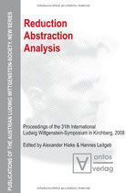 Hieke Alexander, Reduction - Abstraction - Analysis: Proceedings of the 31th International Ludwig Wittgenstein-Symposium in Kirchberg