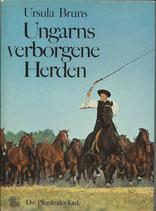 Bruns Ursula, Ungarns verborgene Herden (antiquarisch)