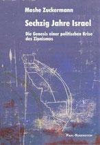 Moshe Zuckermann, Sechzig Jahre Israel