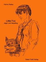 Radau Hanns, Little Fox: Jäger und Häuptling