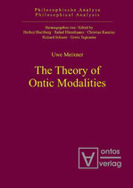 Meixner Uwe, The Theory of Ontic Modalities (Philosophical Analysis, Band 13) (Englisch)