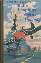 Scheutz Torsten, Kalle Loopings tollste Landung (antiquarisch)