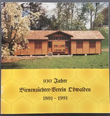 100 Jahre Bienenzüchter-Verein Obwalden 1891 - 1991 (antiquarisch)