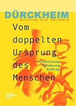 Dürckheim Karlfried, Vom doppelten Ursprung des Menschen - Verheissung-Erfahrung-Auftrag