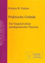 Kirsten B. Endres, Praktische Gründe