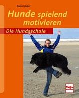 Karen Uecker, Hunde spielend motivieren