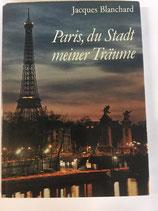 Blanchard Jacques, Paris, du Stadt meiner Träume (antiquarisch)