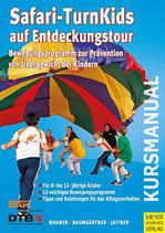 Safari-TurnKids auf Entdeckungstour - Bewegungsprogramm zur Prävention von Übergewicht bei Kindern (antiquarisch)