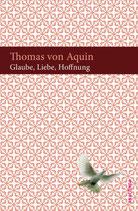 Thomas von Aquin, Glaube, Liebe Hoffnung