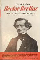 Farga Franz, Hector Berlioz - Der Roman seines Lebens (antiquarisch)