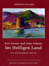 Hermann Hauber, Karl Stirner und Alois Schenk im Heiligen Land