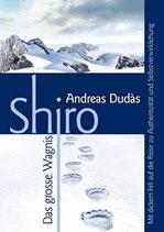 Dudas Andreas, Shiro - Das große Wagnis: Mit dickem Fell auf die Reise zu Authentizität und Selbstverwirklichung (antiquarisch)