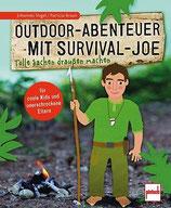 Vogel Johannes, Outdoor-Abenteuer mit Survival-Joe - Tolle Sachen draußen machen