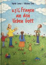 Lohse Sigrid, 23 3/4 Fragen an den lieben Gott