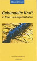 Becker Heinz, Gebündelte Kraft in Team und Organisation (antiquarisch)