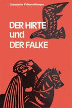 Der HIrte und der Falke - Chinesische Volkserzählung (antiquarisch)