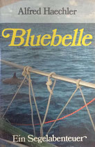 Haechler Alfred, Bluebelle - Ein Segelabenteuer (antiquarisch)