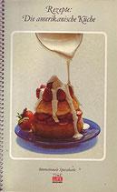 Rezepte: Die amerikanische Küche (antiquarisch)
