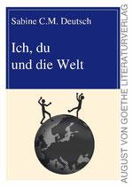 Sabine Deutsch, Ich, du und die Welt
