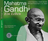 Mahatma Gandhi - Eine Hörbiographie