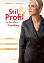 Palm Stephanie, Stil & Profil für Beruf und Bewerbung. Individueller - professioneller - erfolgreicher