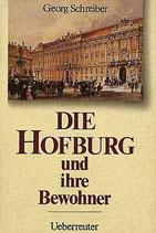 Schreiber Georg, Die Hofburg und ihre Bewohner (antiquarisch)