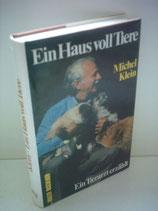 Klein Michel, Ein Haus voll Tiere - Ein Tierarzt erzählt (antiquarisch)