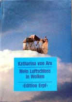 von Arx Katharina, Mein Luftschloss in Wolken