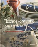 Endress Angela Francisca, Tischdekorationen rund um die Welt