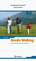 Ingenhaeff Wolfgang / Gasser Uschi, Nordic Walking - Für Freizeitsportler und Leseratten